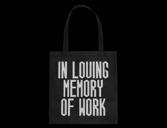 In Loving Memory of Work black cotton tote bag